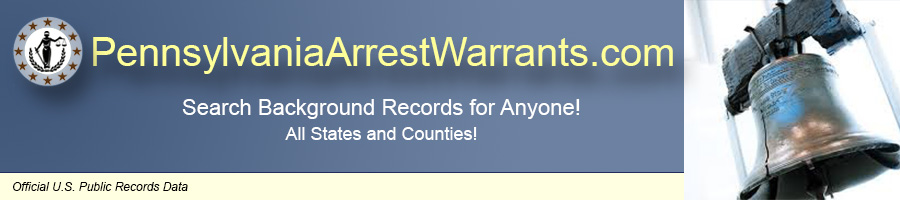 Pennsylvania Arrest Warrants | PennsylvaniaArrestWarrants com